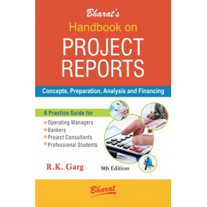 Bharat's Handbook on Project Reports Concepts, Preparation, Analysis & Financing by R. K. Garg